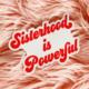 Luella sisterhood is powerful sticker