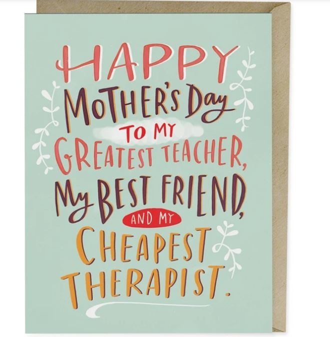 Emily McDowell Cheapest Therapist Mother's Day