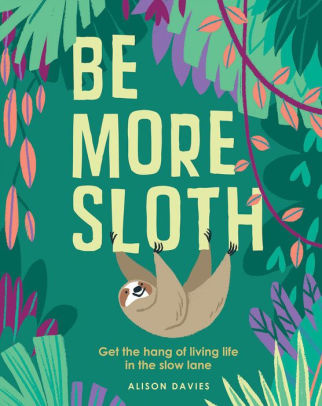 Chronicle Books Be More Sloth