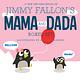 Macmillan Jimmy Fallon's Mama and Dada Boxed