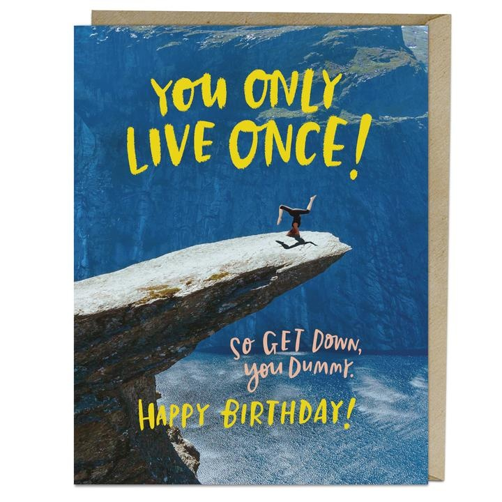 Emily McDowell Only live Once Birthday