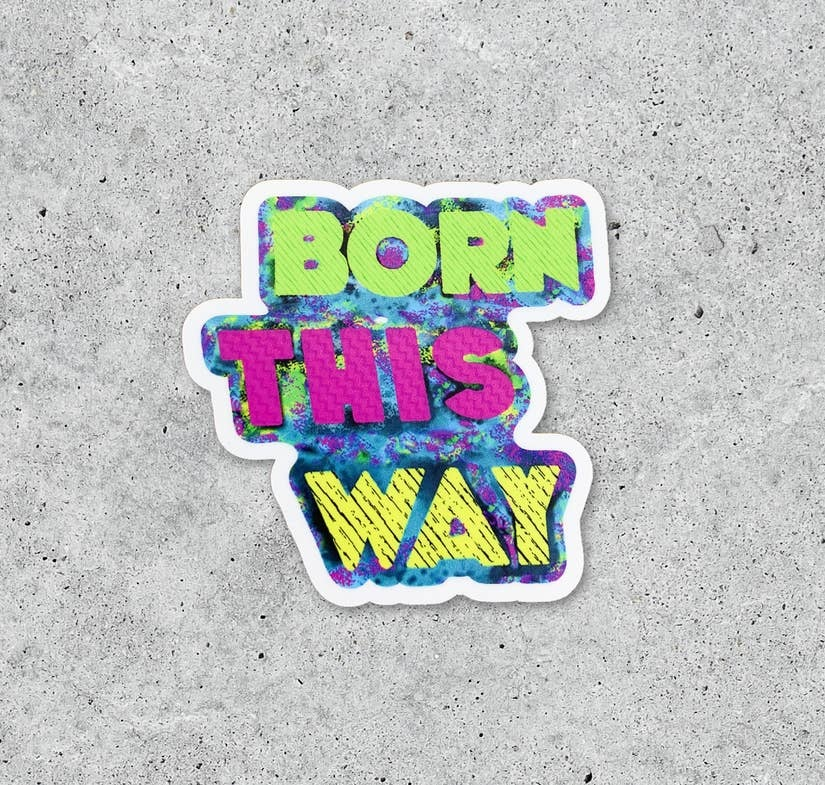 Citizen Ruth Born This Way Sticker