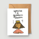 Abbie Paulhus You're A Goddam Queen Greeting Card