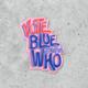 Citizen Ruth Vote Blue No Matter Who Sticker - FINAL SALE