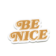 grl & co Be Nice Sticker
