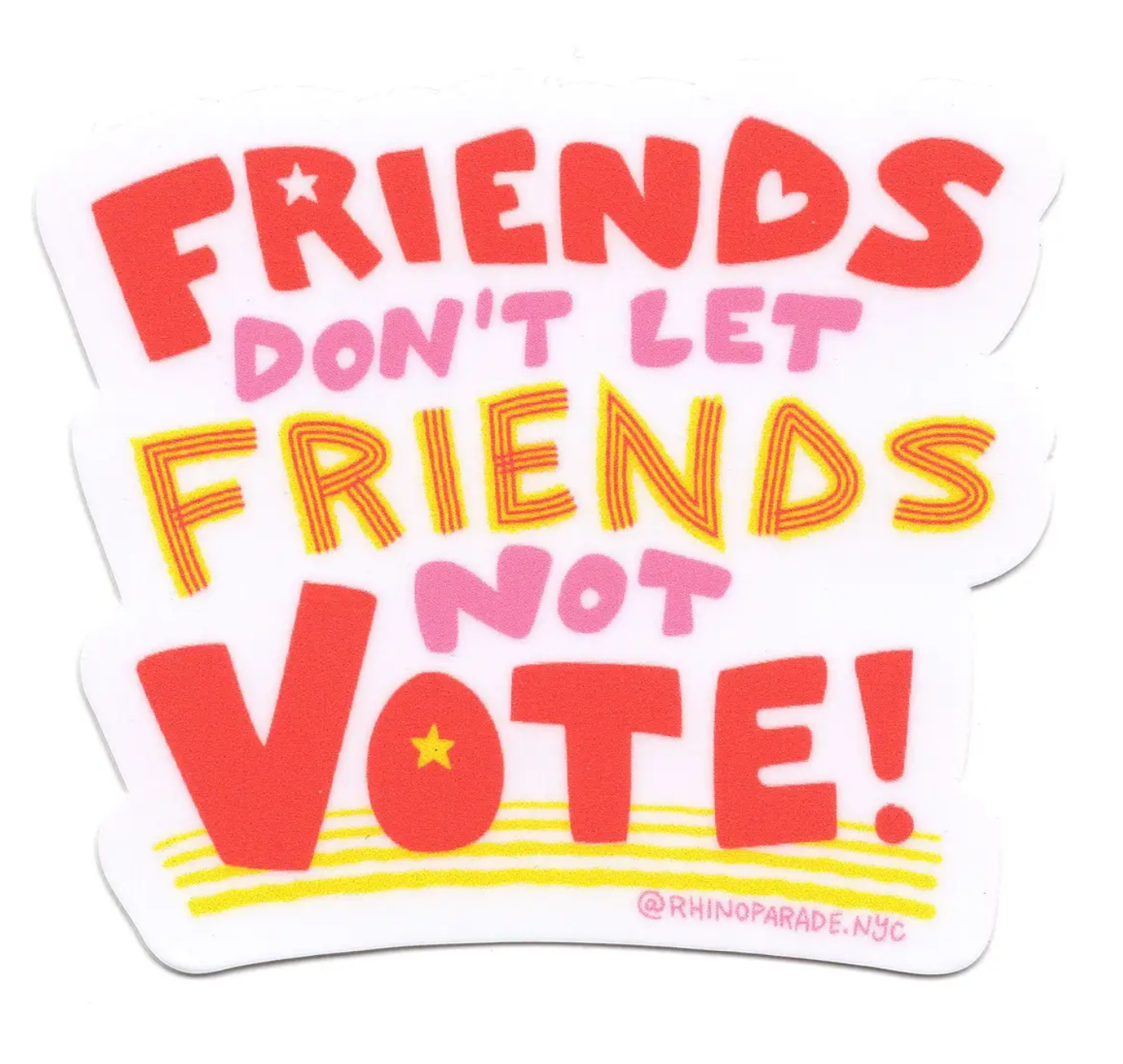 Rhino Parade Friends Don't Let Friends Not Vote Sticker