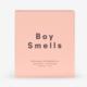 Boy Smells Boy Smells - LES