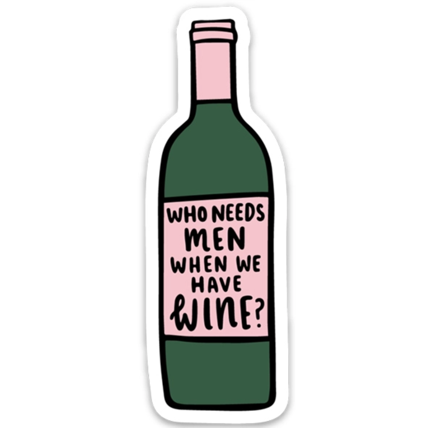 Brittany Paige Who Needs Men When We Have Wine Sticker