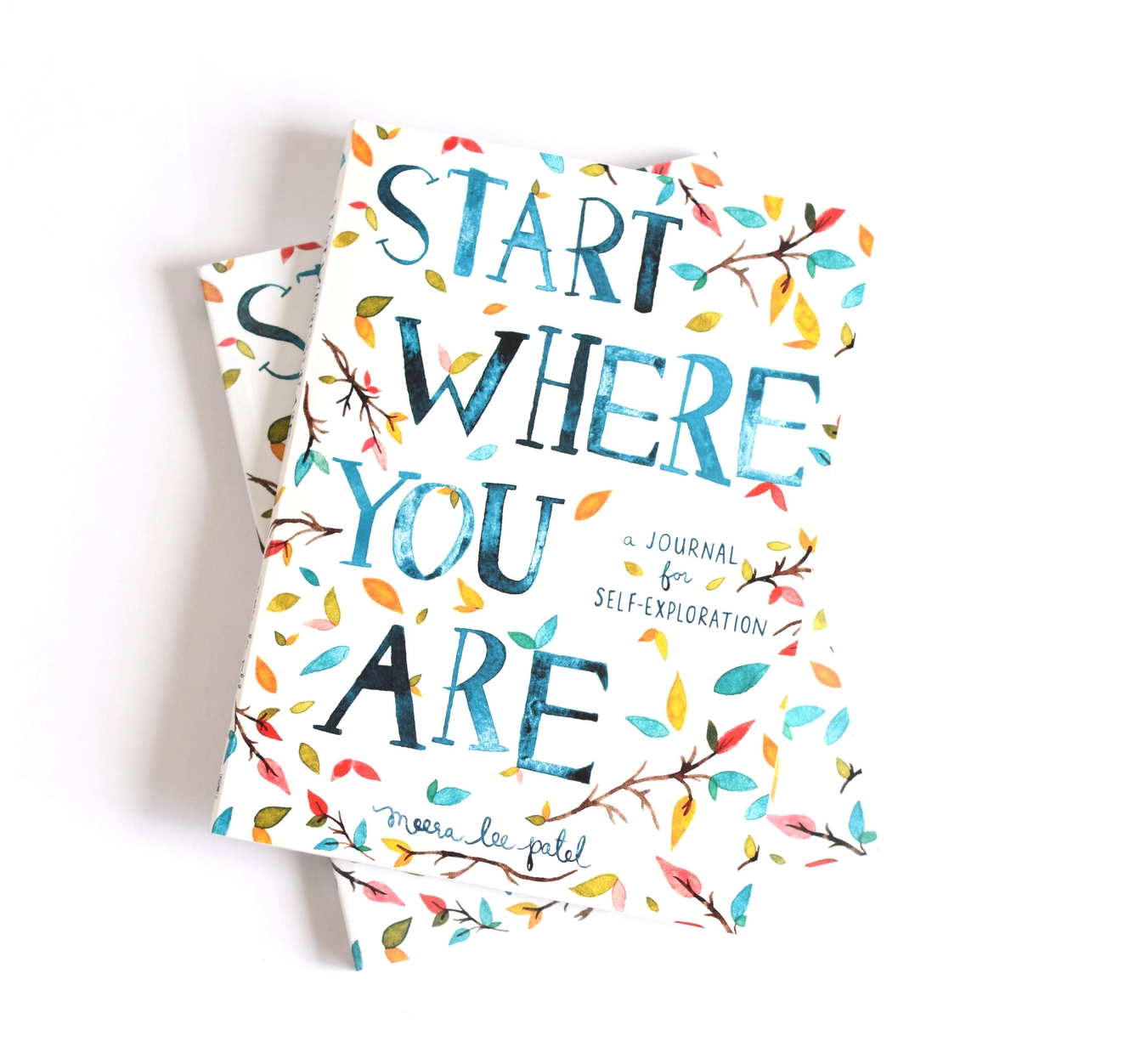 Meera Lee Patel Start Where You Are: A Journal for Self-Exploration