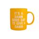 Golden Gems It's A Damn Good Day to Give A Damn Mug