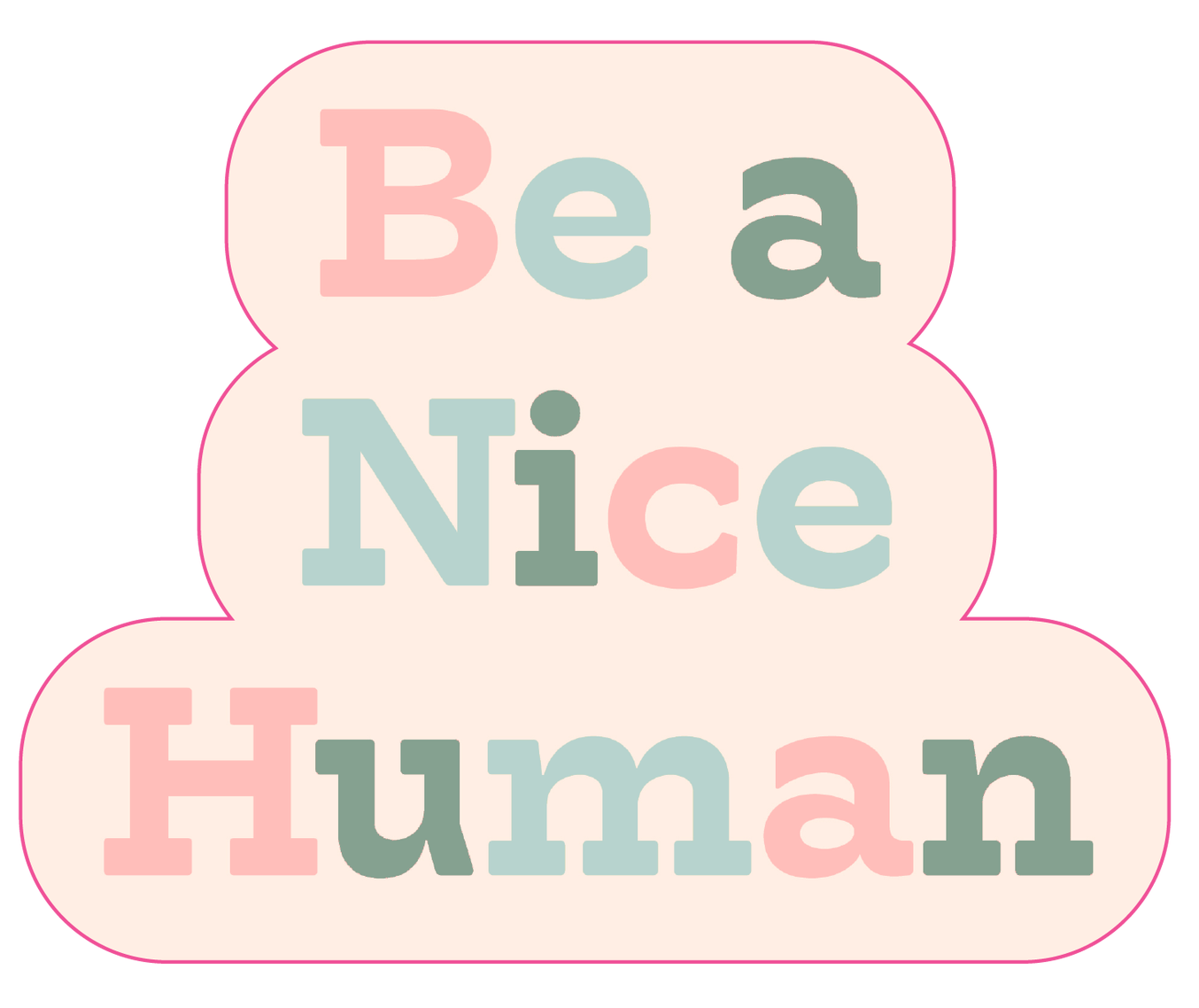 Talking Out of Turn Sticker - Be A Nice Human