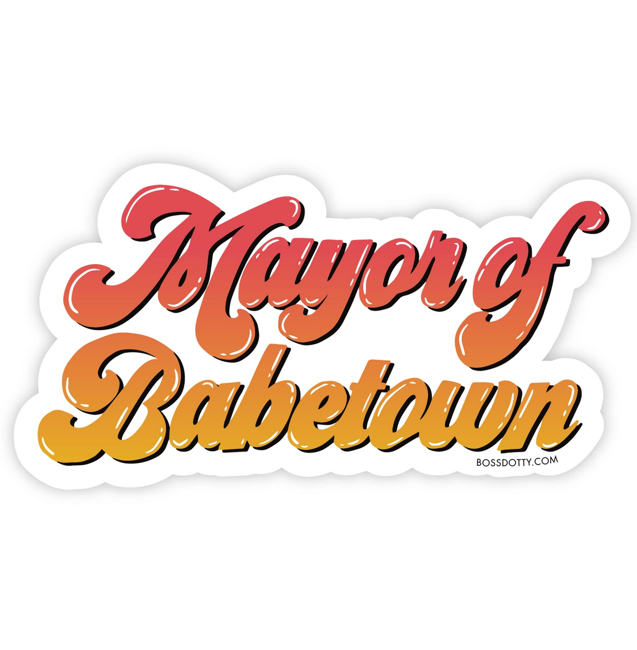 Boss Dotty Mayor of Babetown Sticker