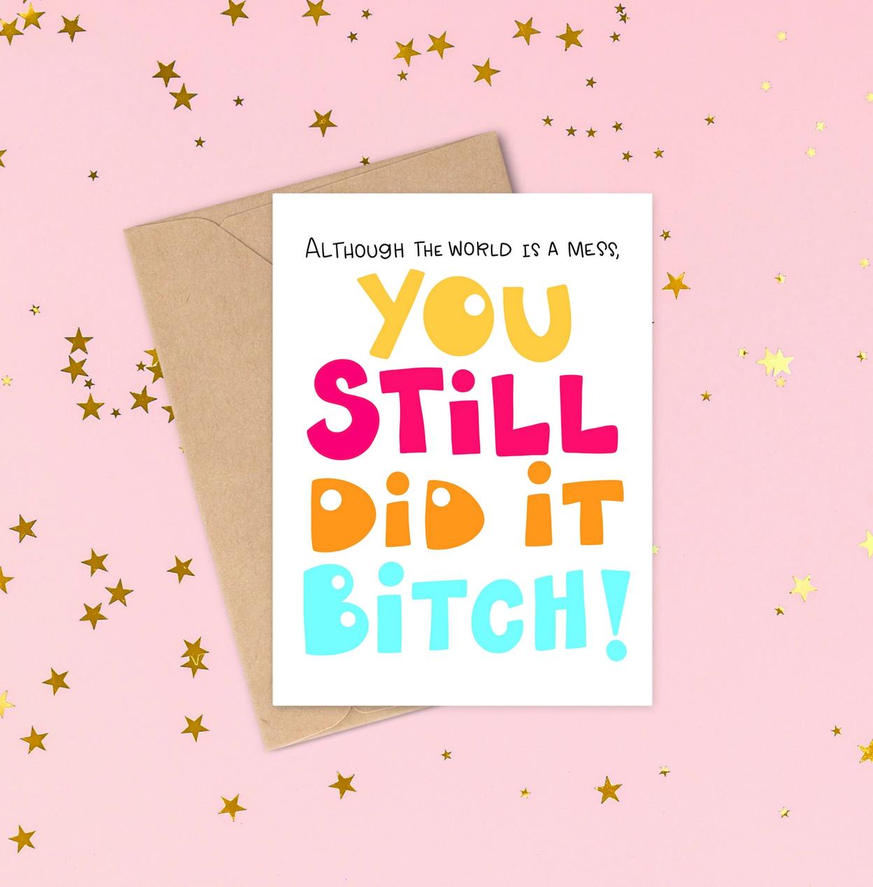 Siyo Boutique Still Did It Bitch Graduation Card
