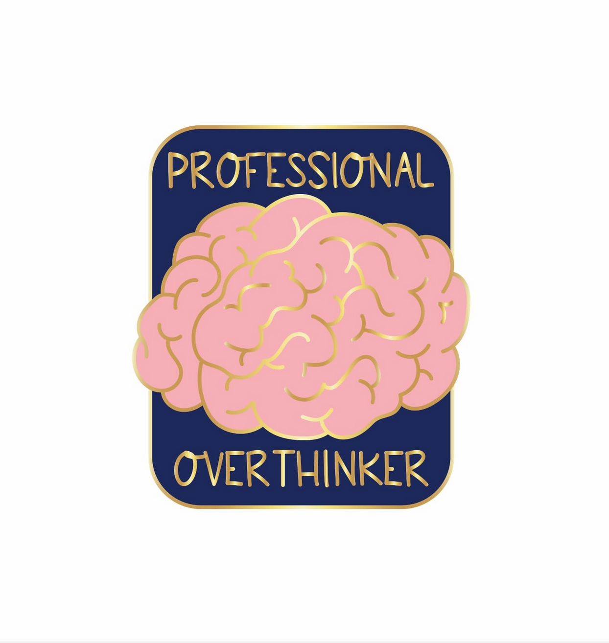 Little Lovelies Studio Professional Over-thinker Pin