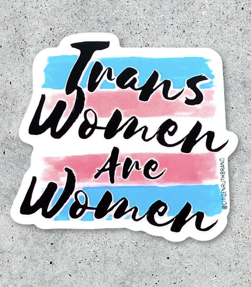 Citizen Ruth Trans Women are Women Sticker