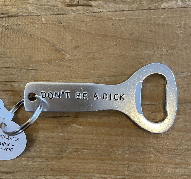 Rockaway Gypsea Bottle Opener- Dont Be A Dick