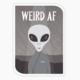 Modern Printed Matter Weird AF Sticker