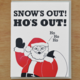 McBitterson's Snow's Out Ho's Out Greeting Card