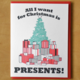 McBitterson's All I Want Is Presents Greeting Card