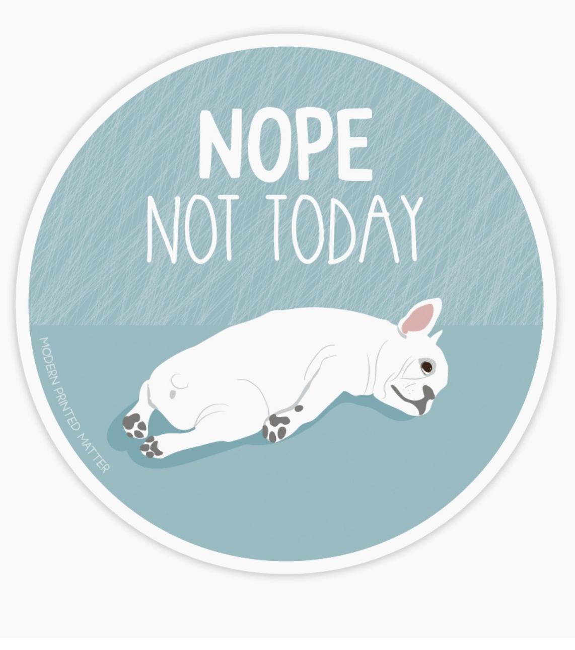 Modern Printed Matter Nope Not Today Sticker