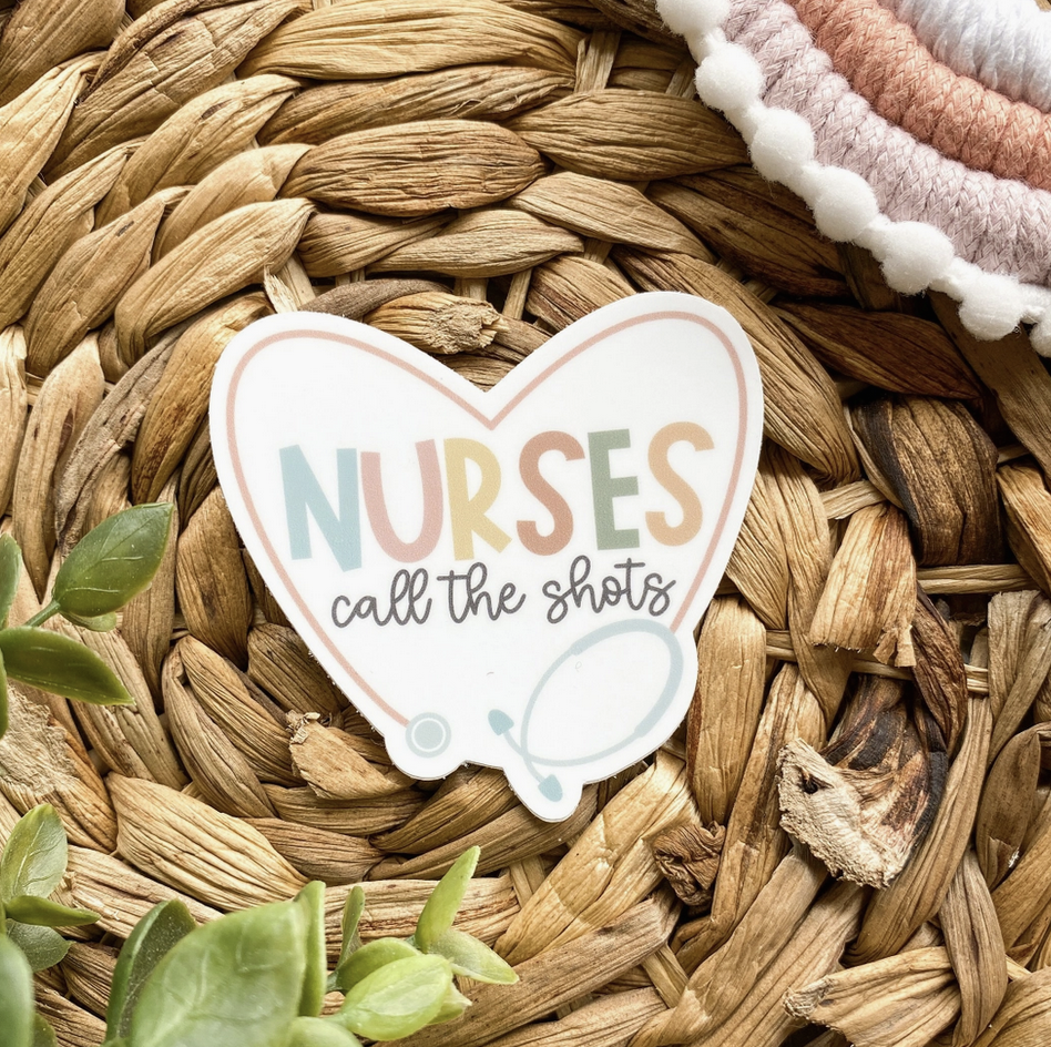 Created by Christine Nurses Call The Shots Sticker