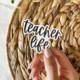 Created by Christine Teacher Life Sticker