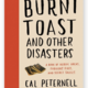 Harper Collins Burnt Toast and Other Disasters