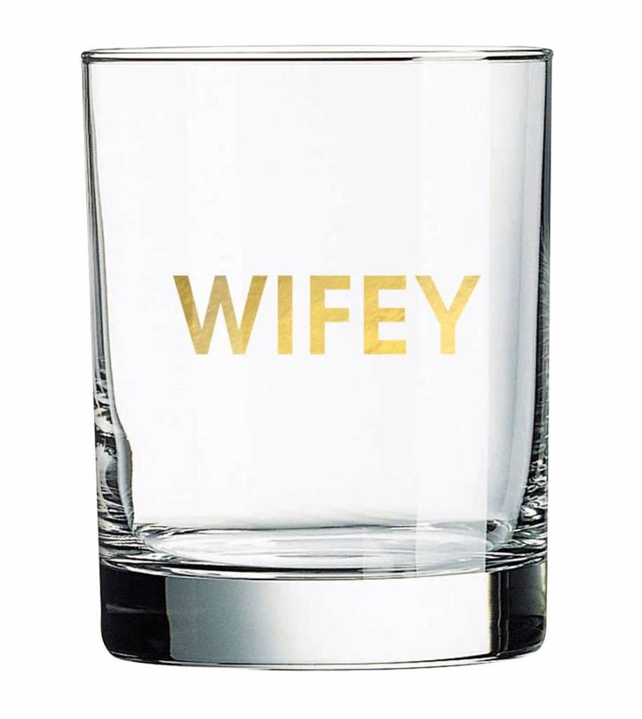 Chez Gagne Wifey Rocks Glass