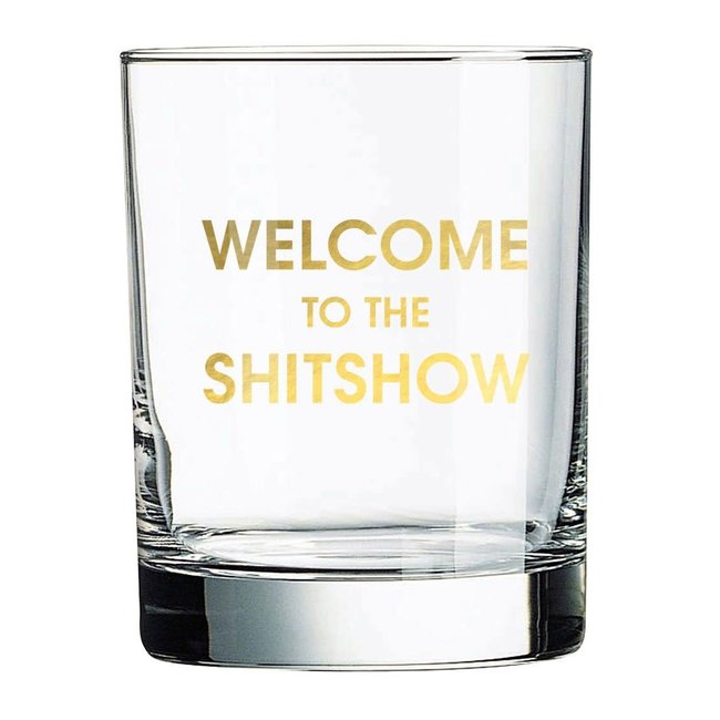 Welcome to the Shitshow Rocks Glass