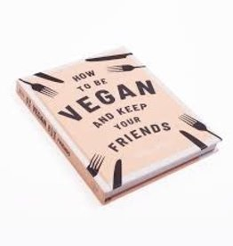 Chronicle How to be Vegan & Keep Your Friends