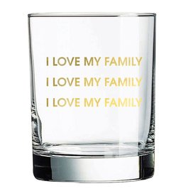 Chez Gagne I love my Family Rocks Glass