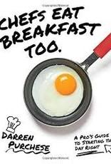 Chronicle Chefs Eat Breakfast Too