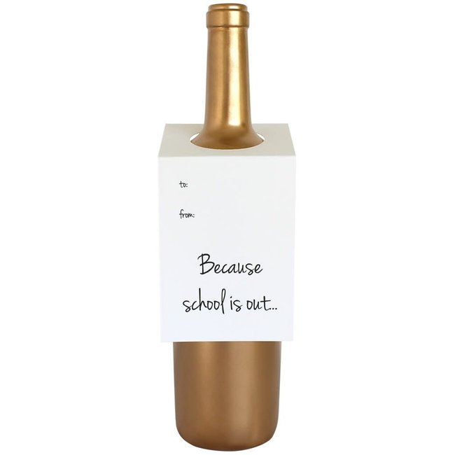 Because School Is Out Wine Tag