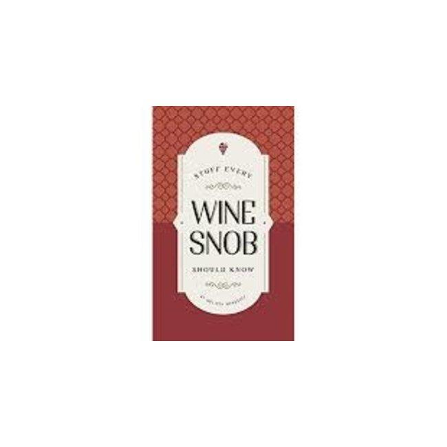 Stuff Wine Snob Should Know