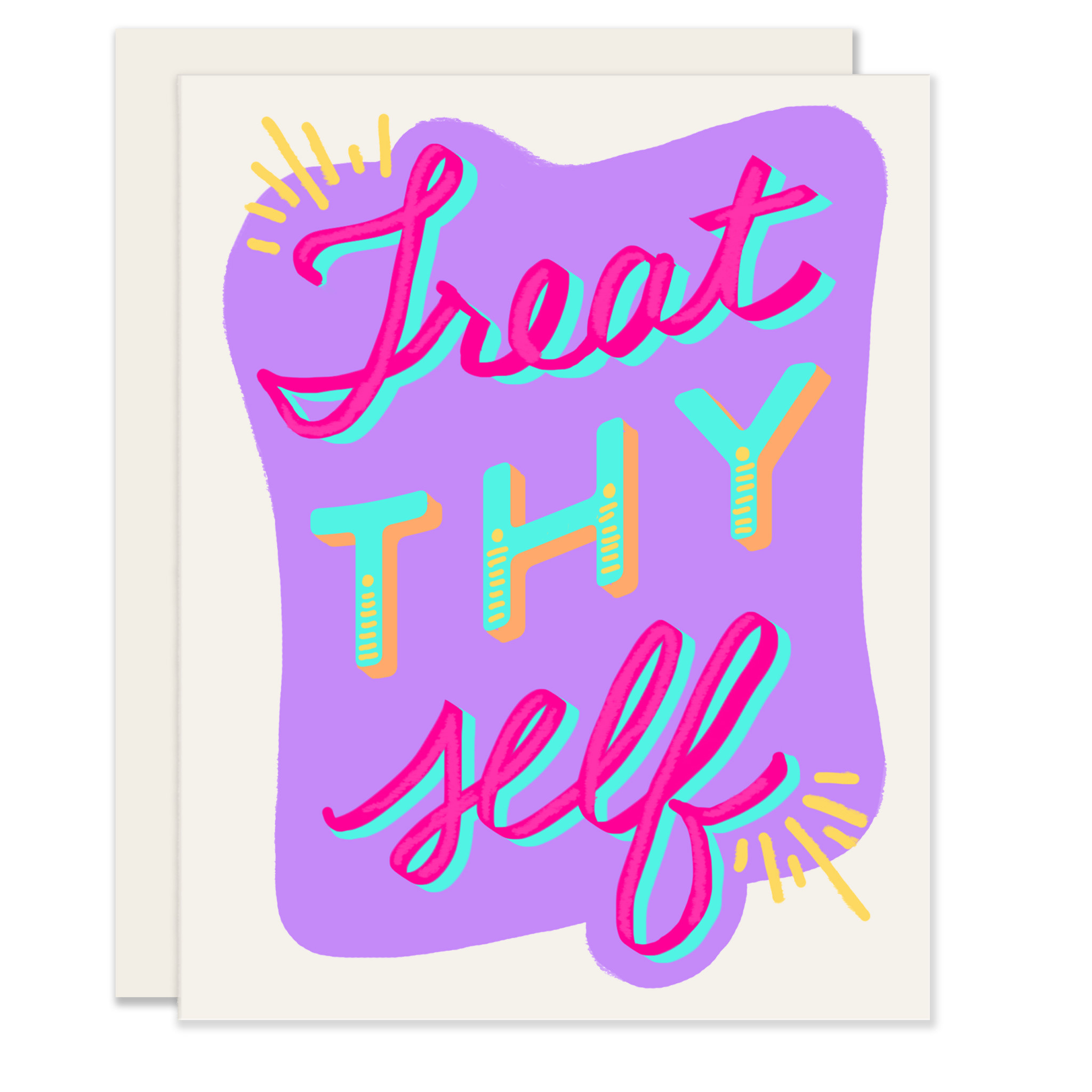 Slightly Treat Thy Self Card