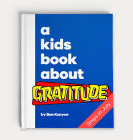 a kids book about A Kids Book About Gratitude