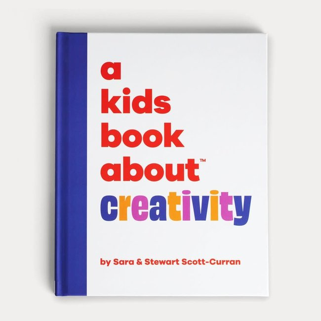 A Kids Book About Creativity