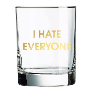 I Hate Everyone rocks glass