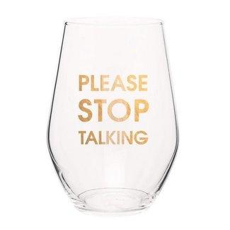Please Stop Talking Wine Glass