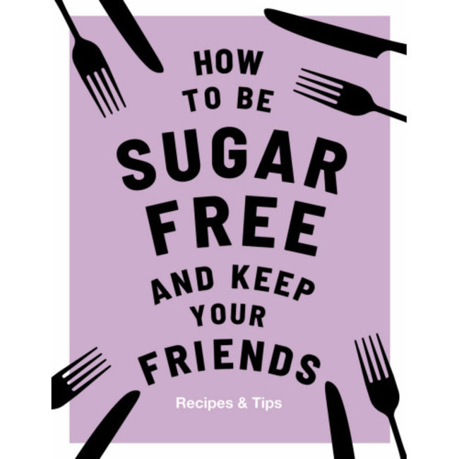 How to be Sugar Free
