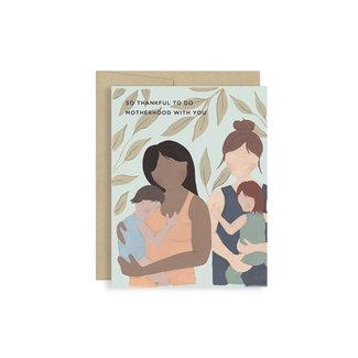 Motherhood With You Card