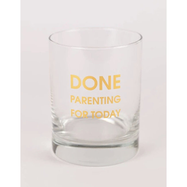 Done Parenting Today Rocks Glass