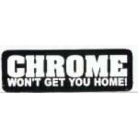 Real Company HS-Chrome Won't Get You Home