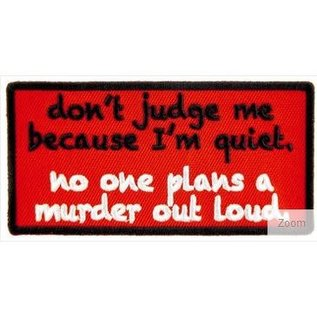 Patch Stop Patch Dont Judge Me Quiet 3in