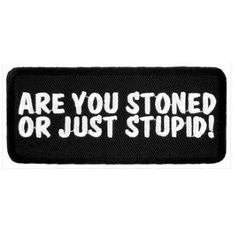 Patch Stop Patch Stoned or Stupid 4in