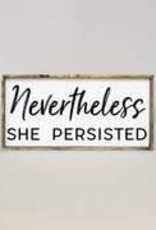 Nevertheless she Persisted Wood Sign