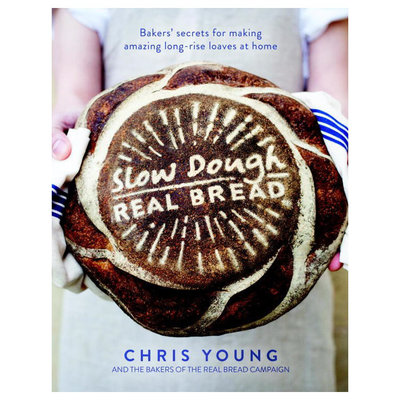 Slow Dough: Real Bread - Chris Young