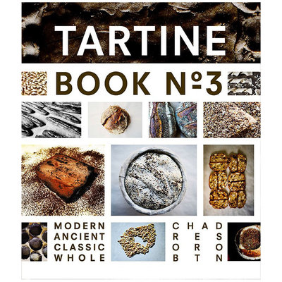 Tartine Book No.3 - Chad Robertson