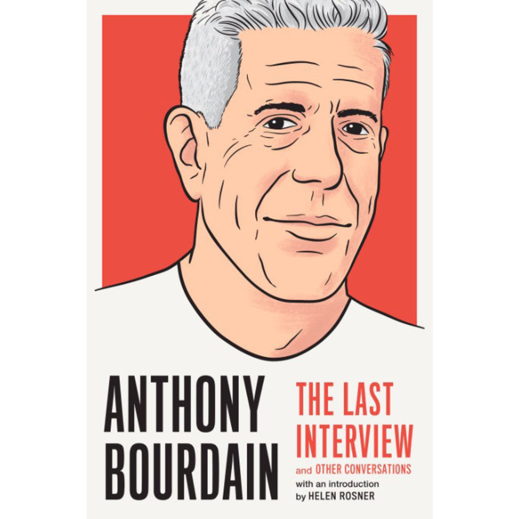 Anthony Bourdain The Last Interview