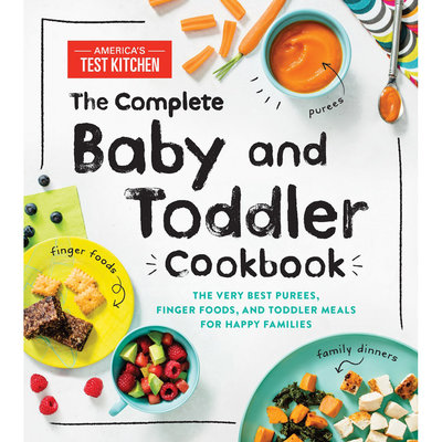 Complete Baby and Toddler Cookbook - ATK